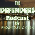 The Defenders Podcast by Phantastic Geek show