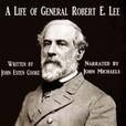 A Life of General Robert E. Lee show