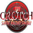 The Crotch Shot Radio Show show
