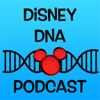 Disney DNA Podcast - Your #1 Disney Family Podcast Talking Disney and Walt Disney World show