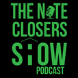 The Note Closers Show Podcast show