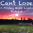 Can't Lose - A Friday Night Lights Podcast show
