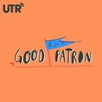 Good Patron - UTR Media show