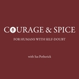 Courage & Spice: the podcast for humans with Self-doubt show