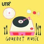 Gourmet Music Podcast - UTR Media show