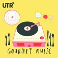 Gourmet Music Podcast - UTR Media show