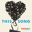 This Song – KUTX show