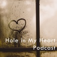 Hole in My Heart Podcast show