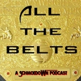 All The Belts: A Schmoedown Podcast show