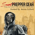 Smart Prepper Gear Podcast: Prepping, Survival, and Gear show