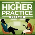 The Higher Practice Podcast for Mental Health Providers show