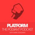 Platform - The Podiant Podcast show