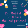Dr. Matt and Dr. Mike's Medical Podcast show