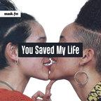 You Saved My Life show