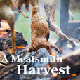 A Meatsmith Harvest show