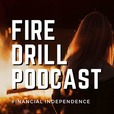 Fire Drill Podcast: Financial Independence | Early Retirement | Side Hustles | Real Estate Investing | Online Business show