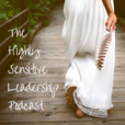 The Highly Sensitive Leadership Podcast show