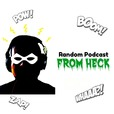 Random Podcast From Heck show