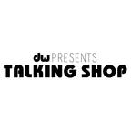 DW Presents Talking Shop show