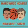 Hardwood Homies NBA Draft Show show