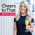 Cheers to That with Nat show