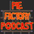 Pie Factory Podcast show