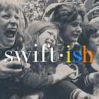 Swift•ish: A Taylor Swift Podcast show