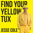 Find Your Yellow Tux with Jesse Cole show