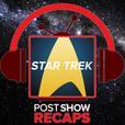 Star Trek: Discovery - The Post Show Recap & Favorite Trek Episode Recaps show