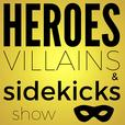 The Heroes, Villains and Sidekicks Show show