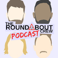 The Roundabout Crew Podcast show