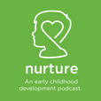 Nurture – An Early Childhood Development Podcast show
