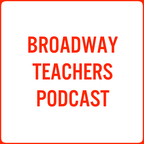 Broadway Teachers Podcast show