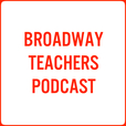 Broadway Teachers Podcast show