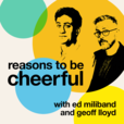 Reasons to be Cheerful with Ed Miliband and Geoff Lloyd show