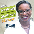 the Working Mother's Mentor show