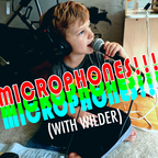 Microphones!!! (with Wilder) show