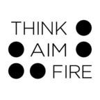 Think, Aim, Fire show