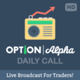 "The ""Daily Call"" From Option Alpha show"