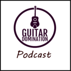 Guitar Domination - The Podcast show