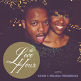The Love Hour with Kevin & Melissa Fredericks show