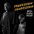 Profession Confession show