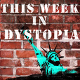 This Week in Dystopia show