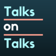 Talks on Talks Podcast show