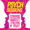 PsychSessions: Conversations about Teaching N' Stuff show
