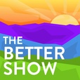 The Better Show show