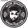 Now What? with Arian Foster show