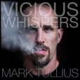Vicious Whispers with Mark Tullius show