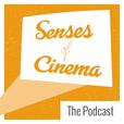 The Senses of Cinema Podcast show
