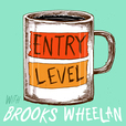 Entry Level with Brooks Wheelan show